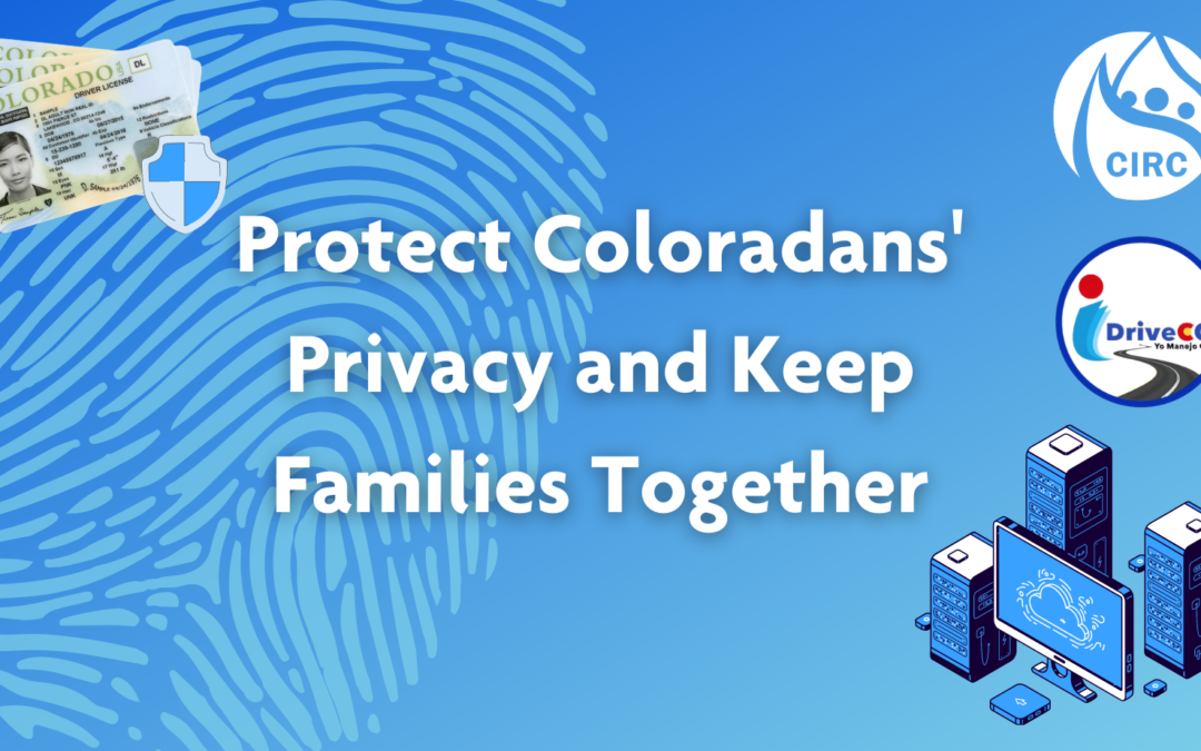 Protect Coloradans' Privacy and Keep Families Together