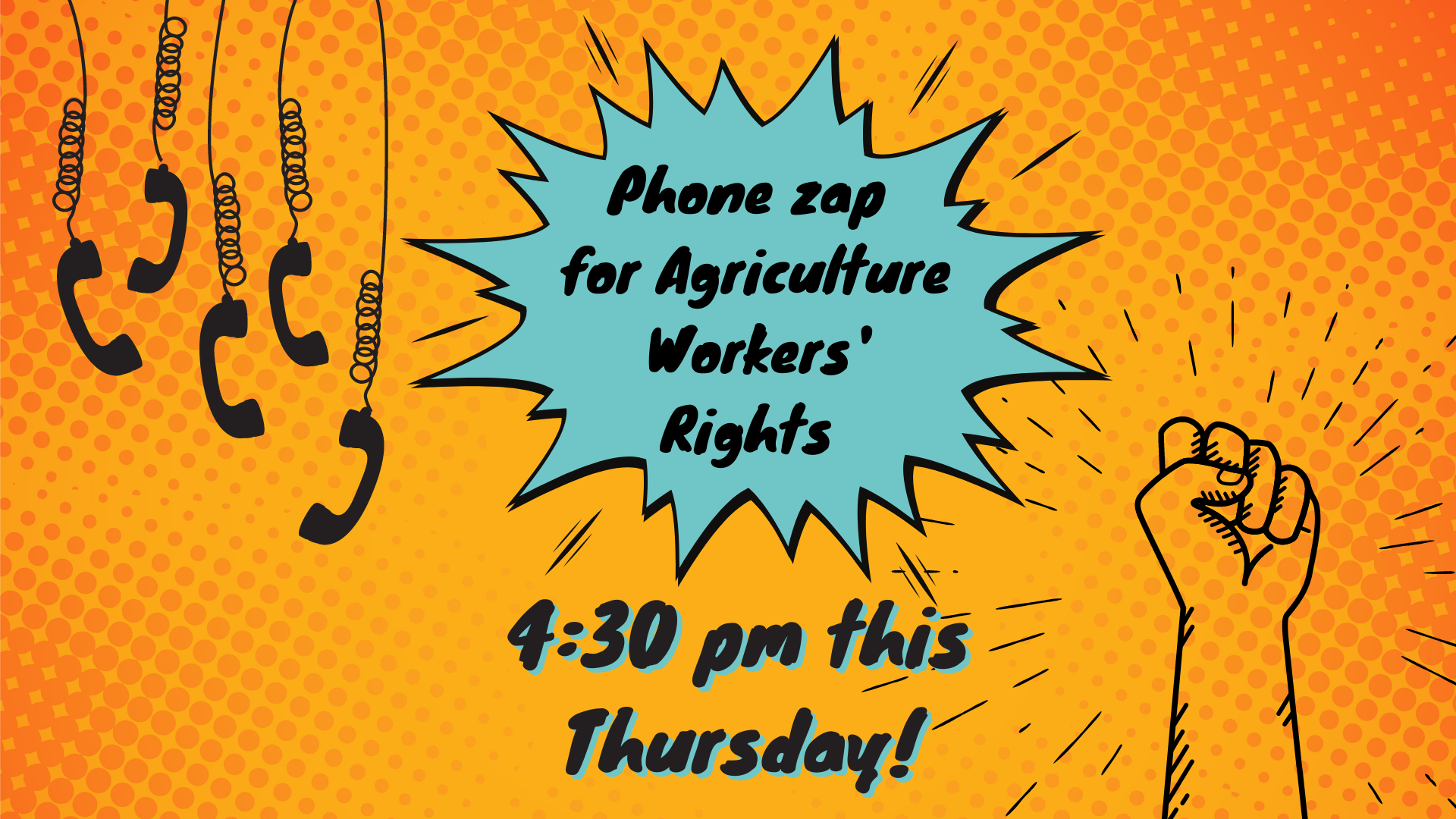 Phone zap for Agriculture Worker Rights 4:30 pm this thursday